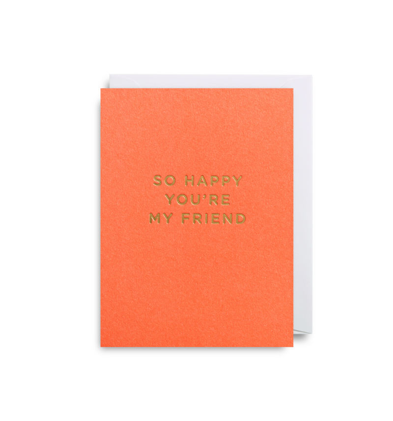 SO HAPPY YOU'RE MY FRIEND CARD