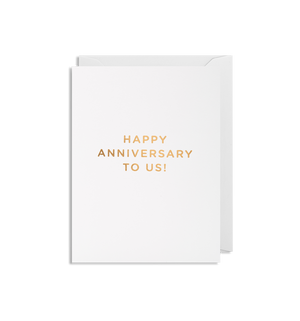 HAPPY ANNIVERSARY TO US! CARD