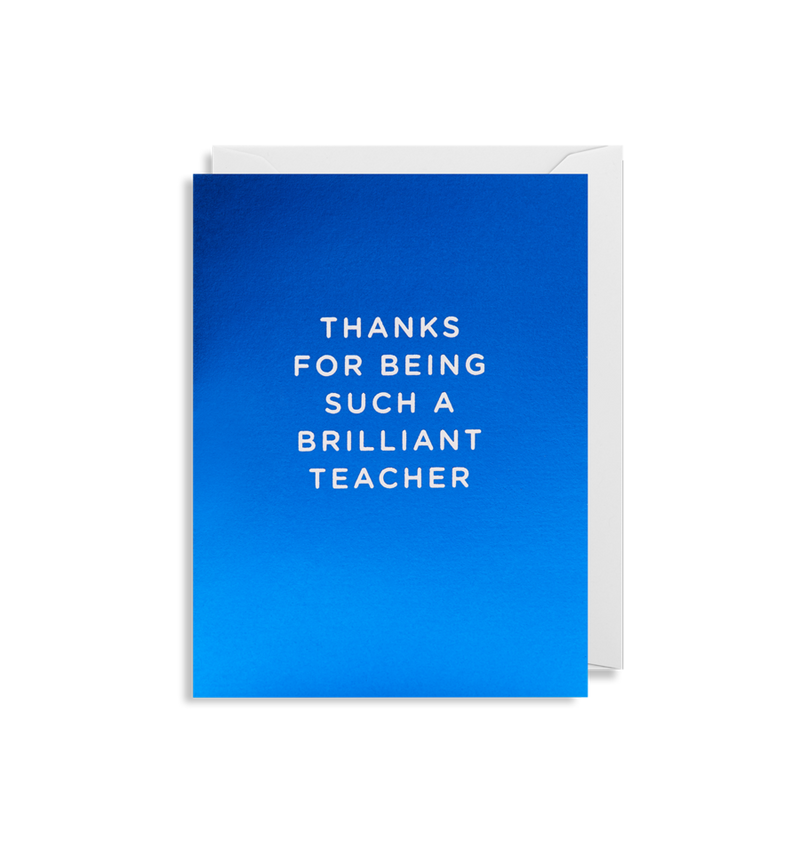 THANKS FOR BEING SUCH A BRILLIANT TEACHER CARD
