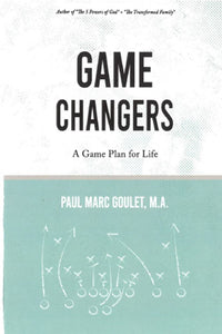 Game Changers - A Game Plan for Life