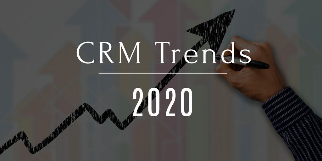3 CRM Trends In 2020