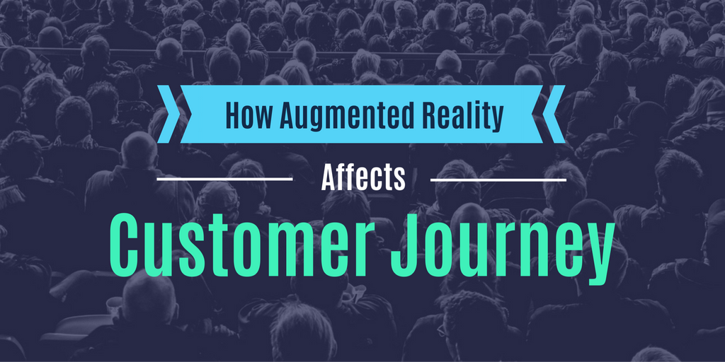 How Augmented Reality Affects Customer Journey