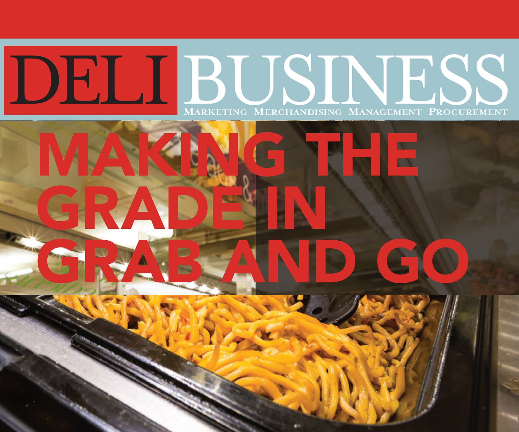 Making the Grade in Grab and Go - DELI BUSINESS MAGAZINE