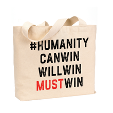 Load image into Gallery viewer, #HumanityMustWin - Medium Reusable Canvas Tote