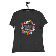Load image into Gallery viewer, Niceness is the Greatest - Women's Relaxed Tee