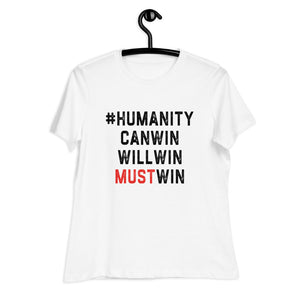 #HumanityMustWin - Women's Relaxed Tee