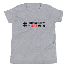 Load image into Gallery viewer, #HumanityMustWin - Kid's Short Sleeve Tee