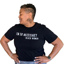 Load image into Gallery viewer, I'm So Necessary tshirt, black