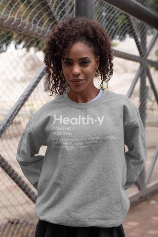 HEALTHY DEFINITION UNISEX SWEATSHIRT
