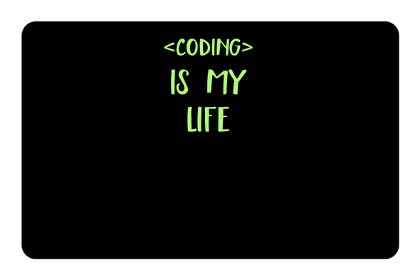 Coding is my life