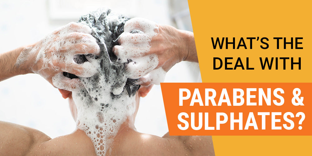 Why are parabens and sulphates bad for your hair?