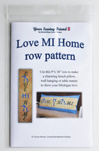 "Load image into Gallery viewer, ""Love MI Home"" Michigan wall quilt and pillow cover pattern"