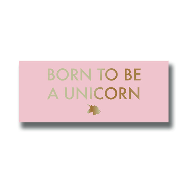 'Born to be a Unicorn' Wall Plaque