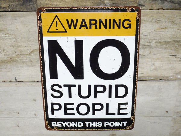 No Stupid People Plaque