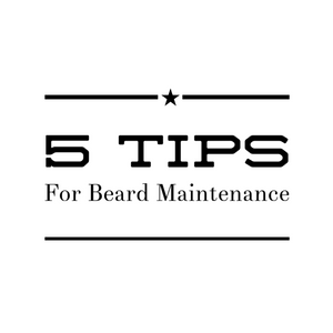 5 Tips For Beard Maintenance