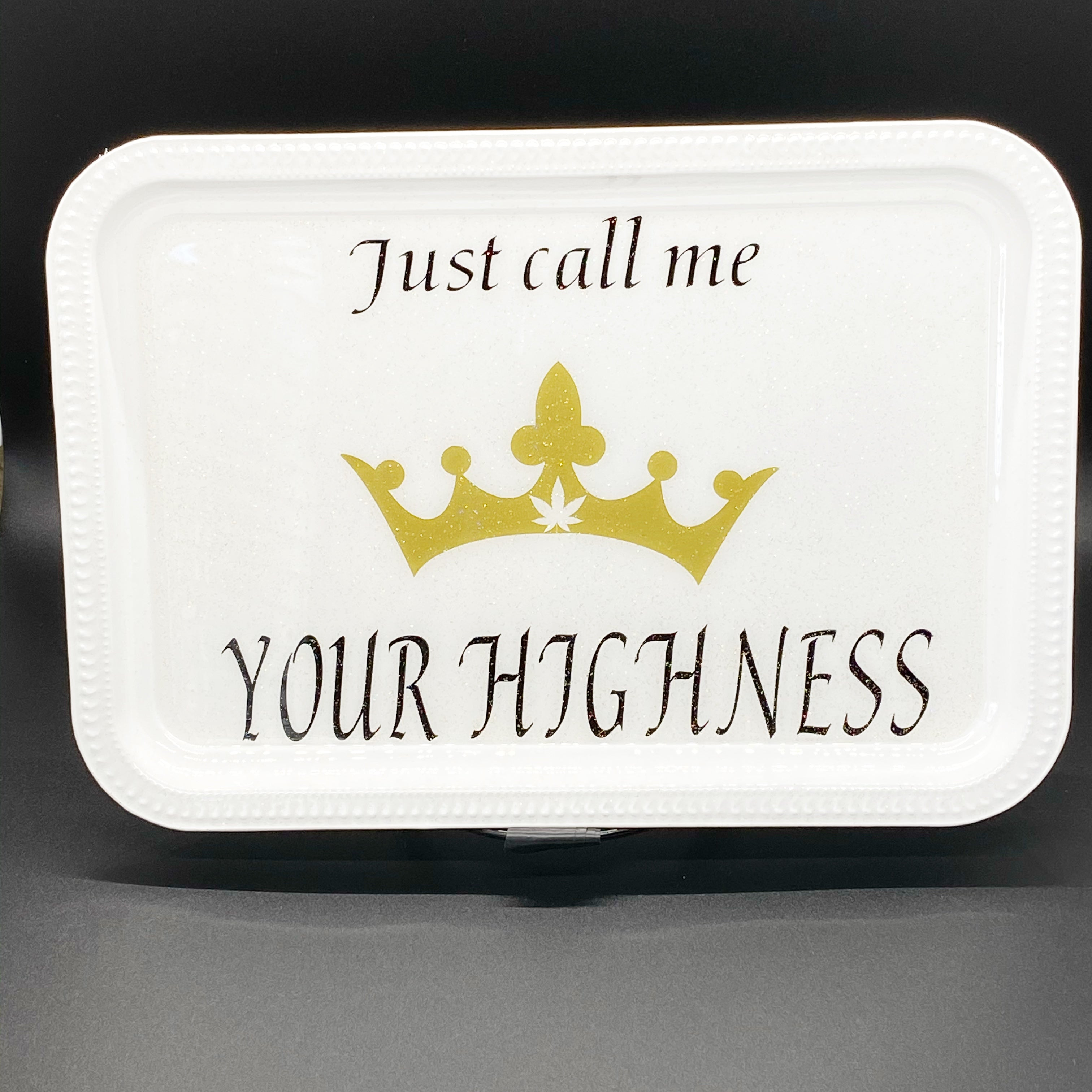 "Just Call Me ""Your Highness"" Rolling Tray Set"