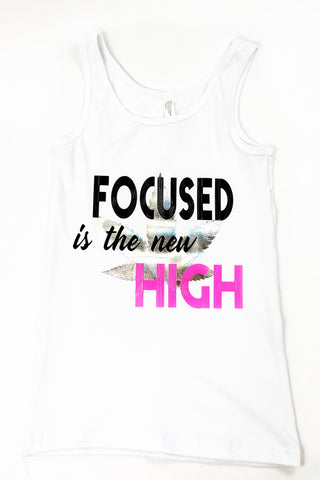 Focused is the New High Tank Top
