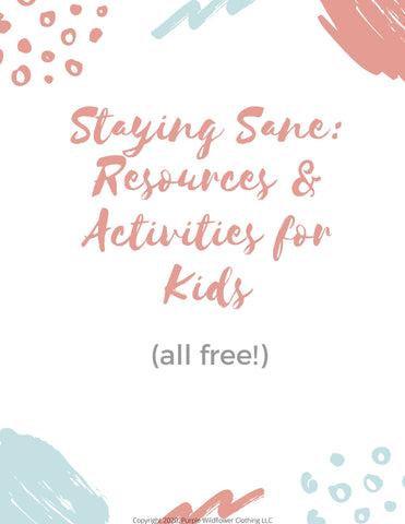 Staying Sane: Resources & Activities for Kids