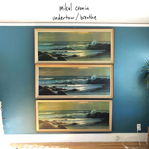 Mikal Cronin: Undertow / Breathe