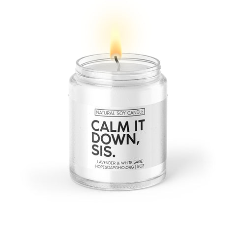 Calm it down, sis candle. - HOPESOAPOHIO