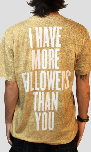 'I Have More Followers' T-Shirt