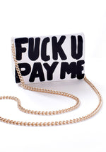 FUCK U PAY ME Mini Purse