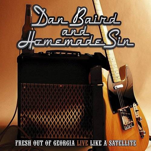 Dan Baird & Homemade Sin - Fresh Out Of Georgia Live Like A Satellite - 2CD Album - Secret Records Limited