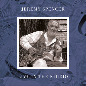Jeremy Spencer  - Live in the Studio - LP Vinyl