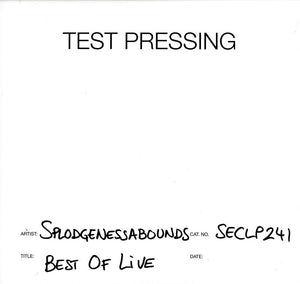 Splodgenessabounds - Best Of Live - Vinyl LP Test Pressing