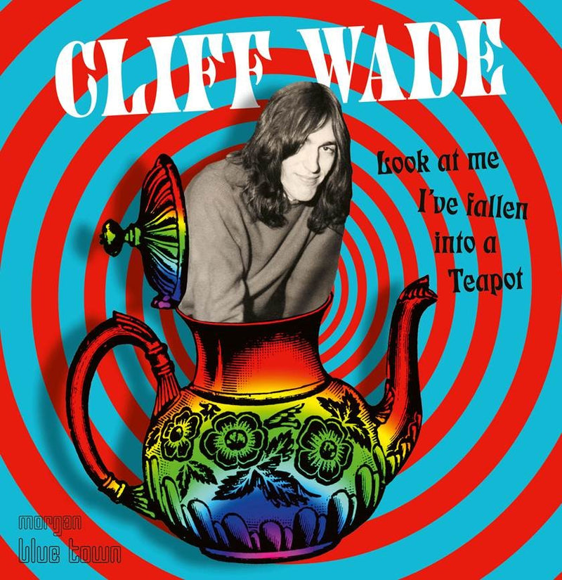 Cliff Wade - Look At Me I've Fallen Into A Teapot- CD - Secret Records Limited