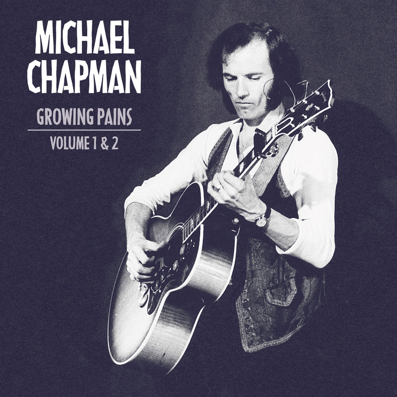 Michael Chapman - Growing Pains 1 & 2 - 2CD Album - Secret Records Limited