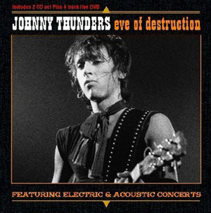 Johnny Thunders - Eve Of Destruction - 2CD+DVD Album - Secret Records Limited