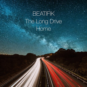 Beatifik - The Long Drive Home - CD Album - Secret Records Limited