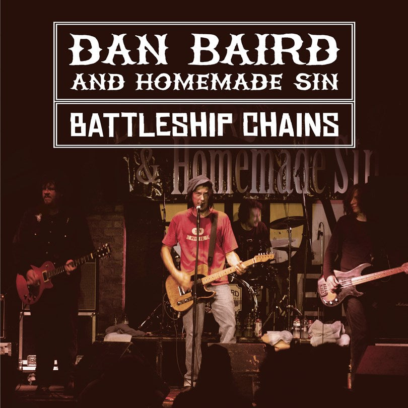Dan Baird & Homemade Sin - Battleship Chains -2CD + DVD - Secret Records Limited
