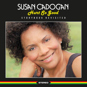 Susan Cadogan - Hurt So Good - Storybook Revisited - CD ALBUM