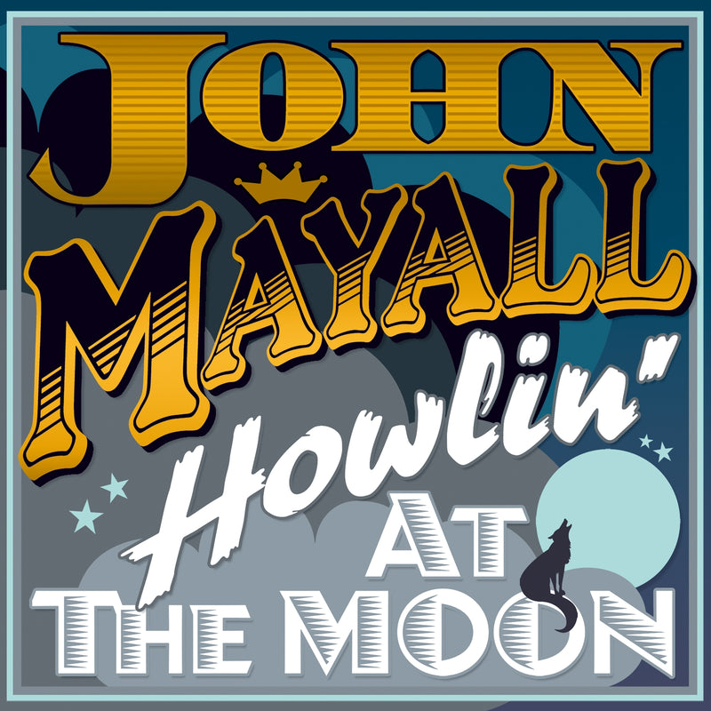 John Mayall - Howling at the Moon - Vinyl LP - Secret Records Limited