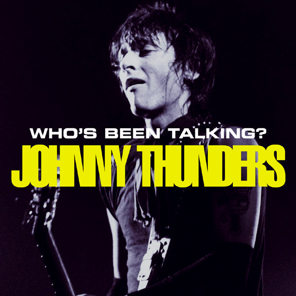 Johnny Thunders - Who's Been Talking? - 2CD Album - Secret Records Limited