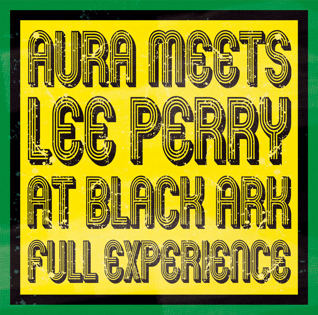 Aura Meets Lee Perry - At Black Ark Full Experience - Secret Records Limited