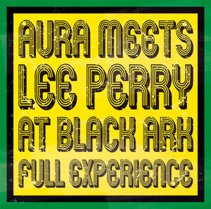 Aura Meets Lee Perry - At Black Ark Full Experience - Vinyl LP - Secret Records Limited