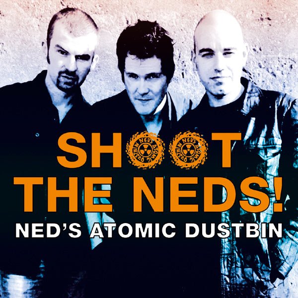 Ned's Atomic Dustbin - Shoot The Ned's - CD Album - Secret Records Limited