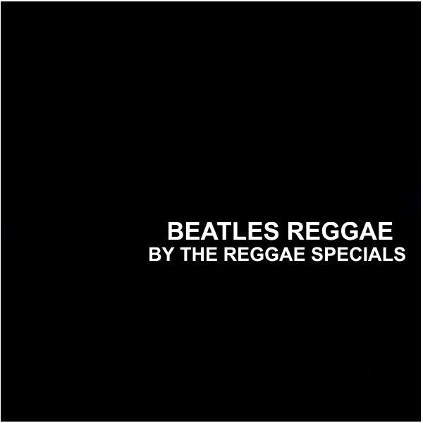 Reggae Specials - Beatles Reggae - CD Album - Secret Records Limited