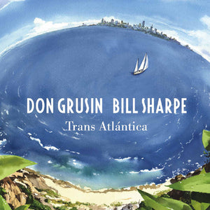 Don Grusin and Bill Sharpe - Trans Atlantica & Geography - 2CD Album - Secret Records Limited