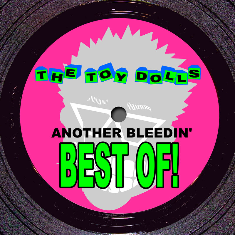 The Toy Dolls - Another Bleedin' Best Of - Vinyl LP - Secret Records Limited