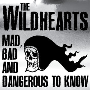 The Wildhearts - Mad, Bad And Dangerous To Know - CD Album - Secret Records Limited