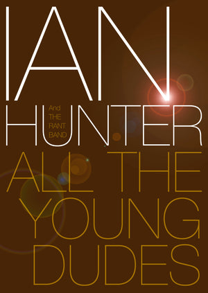 Ian Hunter - All The Young Dudes - DVD - Secret Records Limited
