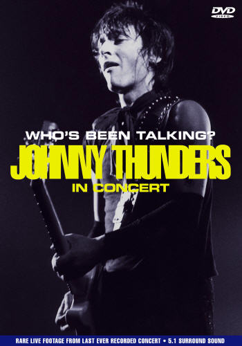 Johnny Thunders - Who's Been Talking? - DVD - Secret Records Limited