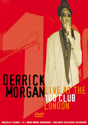 Derrick Morgan - Live At The 100 Club, London - DVD - Secret Records Limited