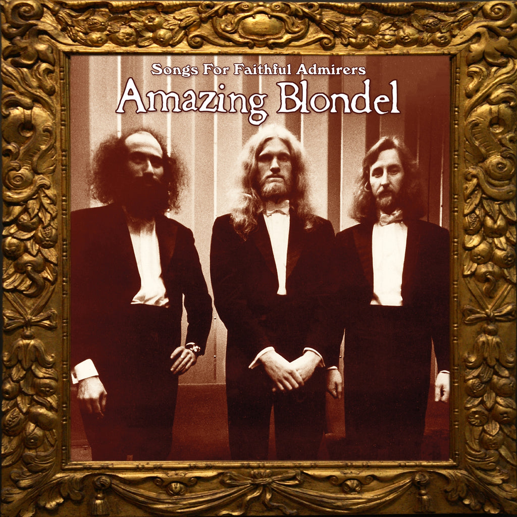 Amazing Blondel - Songs For Faithful Admirers - 2CD Album - Secret Records Limited