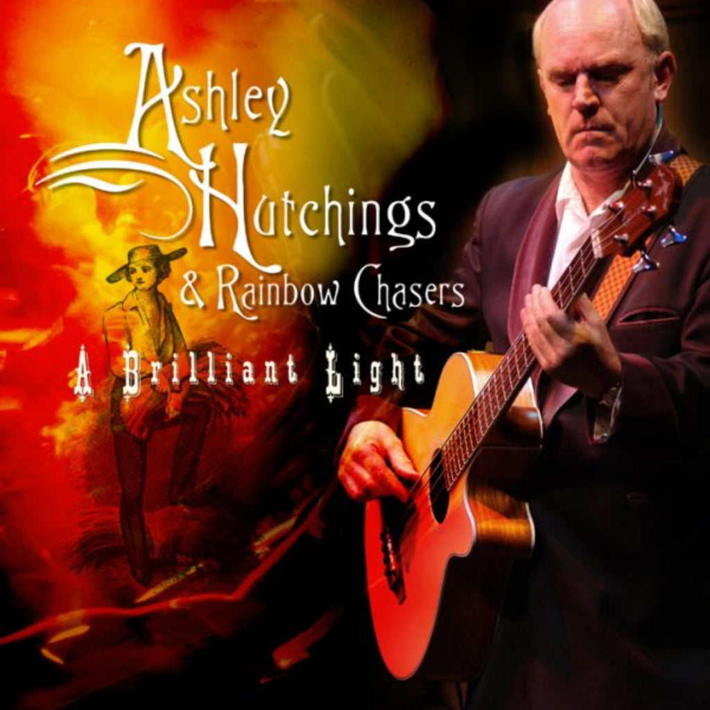Ashley Hutchings & Rainbow Chasers - A Brilliant Light - 2CD Album - Secret Records Limited