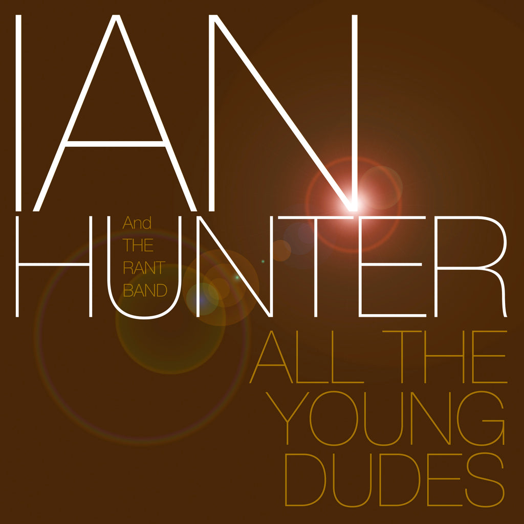 Ian Hunter - All The Young Dudes - 2CD Album - Secret Records Limited
